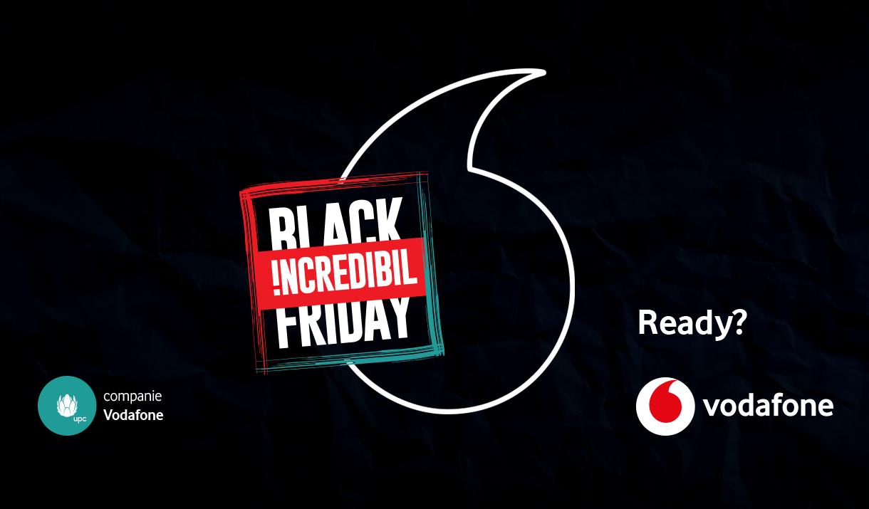 [P] BLACK FRIDAY Incredibil la Vodafone